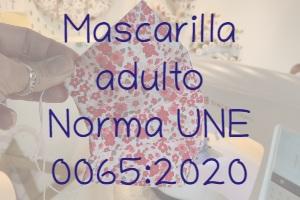 Mascarilla para adulto según norma UNE 0065:2020